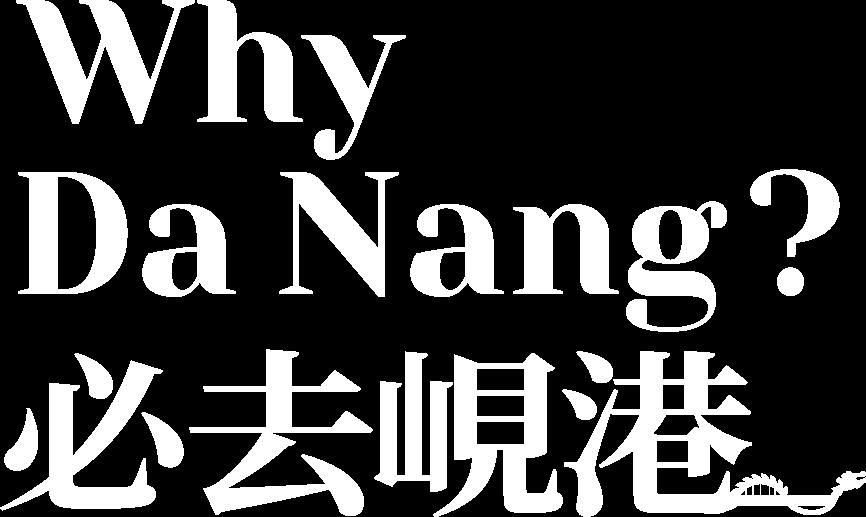 Why Da Nang? 必去峴港